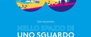 """""""Nello spazio di uno sguardo"""" di Tom Haugomat, menzione speciale al Bologna Ragazzi Award 2019"""